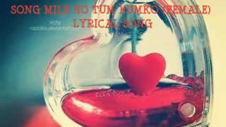 MILE HO TUM HUMKO(FEMALE) LYRICAL SONG