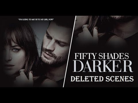 Fifty Shades Darker - All Deleted Scenes