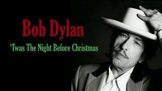 "Bob Dylan  ""Twas The Night Before Christmas"""
