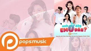 Anh Ở Đây, Em Ở Đâu (OST Phim Ca Nhạc: Anh Ở Đây, Em Ở Đâu) | Đông Ân