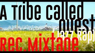 A Tribe Called Quest Mixtape