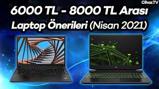 6000 TL - 8000 TL Arası Laptop Önerileri (20 Nisan 2021)