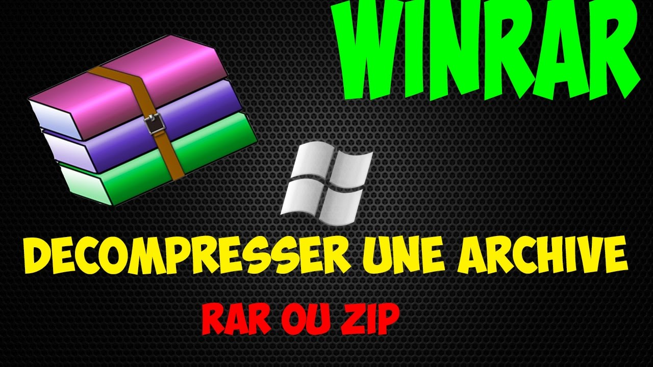 Tuto Comment Decompresser Une Archive Rar Ou Zip Sur Windows 10 Xp