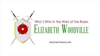 Elizabeth Woodville: Who's Who in the Wars of the Roses | AF-147