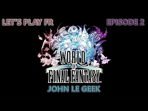 World Of Final Fantasy  | # 2 |  Vers Cornelia  - HD - Fr - Let's Play Fr