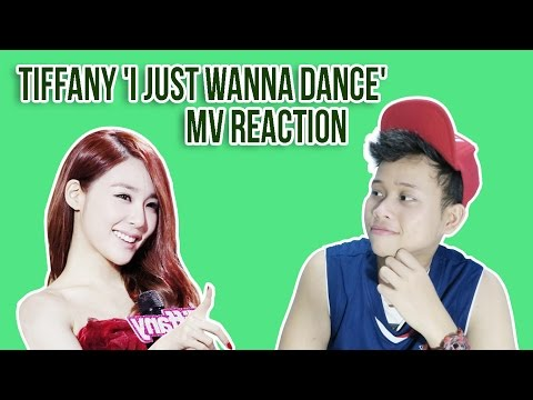 TIFFANY 'I JUST WANNA DANCE' MV REACTION | SEMPURNA!!!