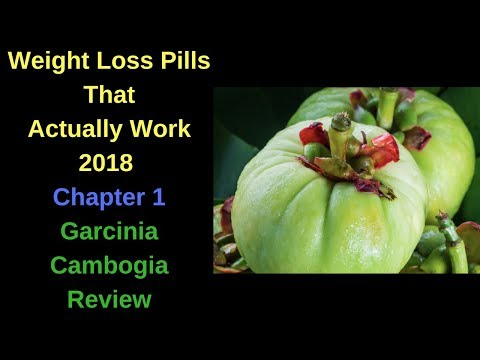 Best Weight Loss Pills That Work Pt.1 - Garcinia Cambogia Review