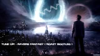 Tune Up! - Ravers Fantasy (Roazt Bootleg) [HQ Free]
