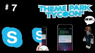 ROBLOX Theme park tycoon 2 (Part 7) IF SKYPE AND SIRI HAD A BABY!!!