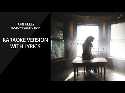 Tori Kelly &  Big Sean  Hollow karaoke version with lyrics