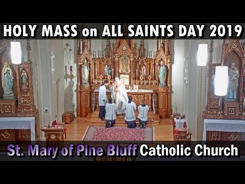 Holy Mass For All Saints Day Nov.1st, 2019 @ St. Mary Of Pine Bluff Church