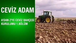 Ceviz Adam - A'dan Z'ye Ceviz Bahçesi Kurulumu / 1.Bölüm
