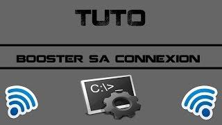 [TUTO] BOOSTER SA CONNEXION