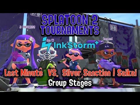 Splatoon 2: Inkstorm+ - Last Minute vs Silver Sanction | Saikai (Group Stage Round 4)