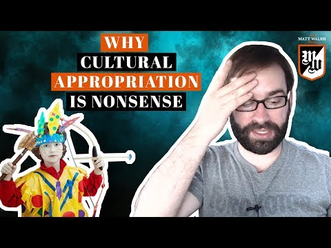 Why 'Cultural Appropriation' Is Nonsense  | The Matt Walsh Show Ep. 20