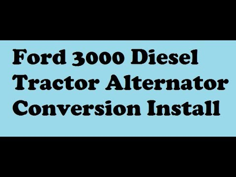 Ford 3000 Diesel Tractor Alternator Conversion - YouTube