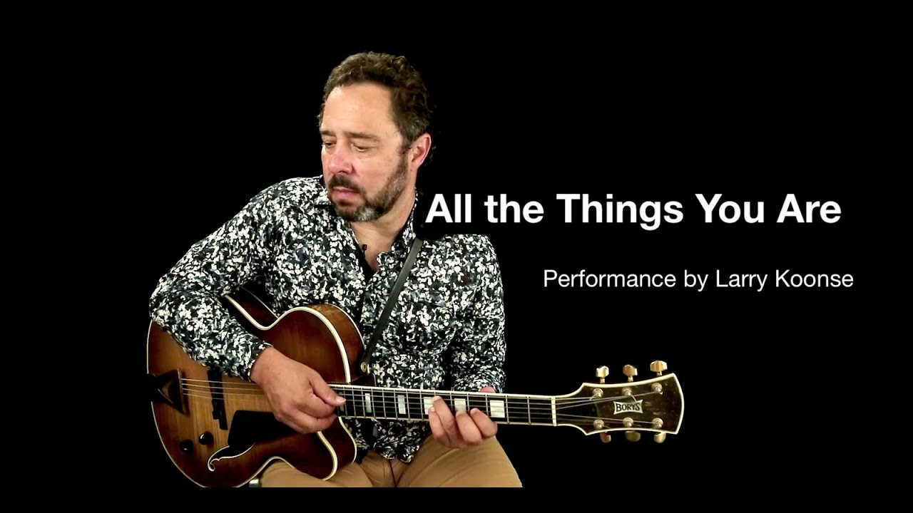 larry koonse plays all the things you are eliteguitarist online jazz guitar lessons. Black Bedroom Furniture Sets. Home Design Ideas