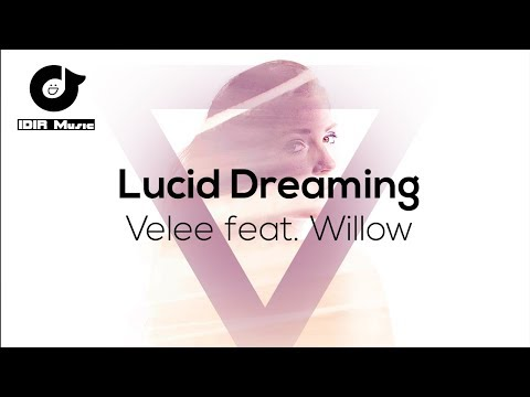 Velee - Lucid Dreaming Feat Willow | IDIR Music