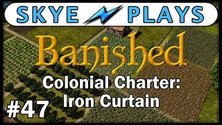 Banished Colonial Charter - Part 47 ► Life is Good ◀ Gameplay / Tips