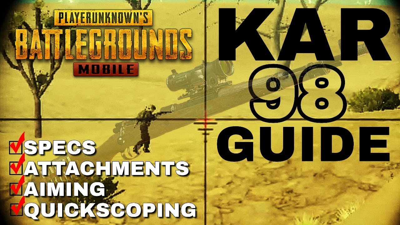Download THE KAR98K GUIDE | Specs, Aiming, How to Quickscope and More! | PUBG Mobile