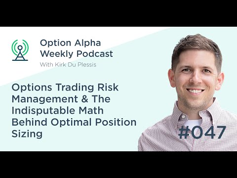 Options Trading Risk Management & The Indisputable Math Behind Optimal Position Sizing - Show #047