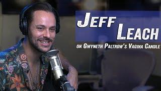 Jeff Leach on Gwyneth Paltrow's Vagina Candle - Jim Norton & Sam Roberts