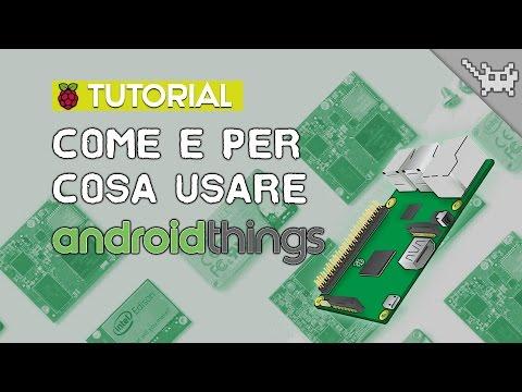 Come e per cosa usare Androidthings con il Raspberry Pi 3 ⊷ #gon_Tutorial