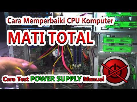 Mengatasi CPU Komputer Mati Total | Padam | Tidak Menyala Sama Sekali | cara tes power Supply PC