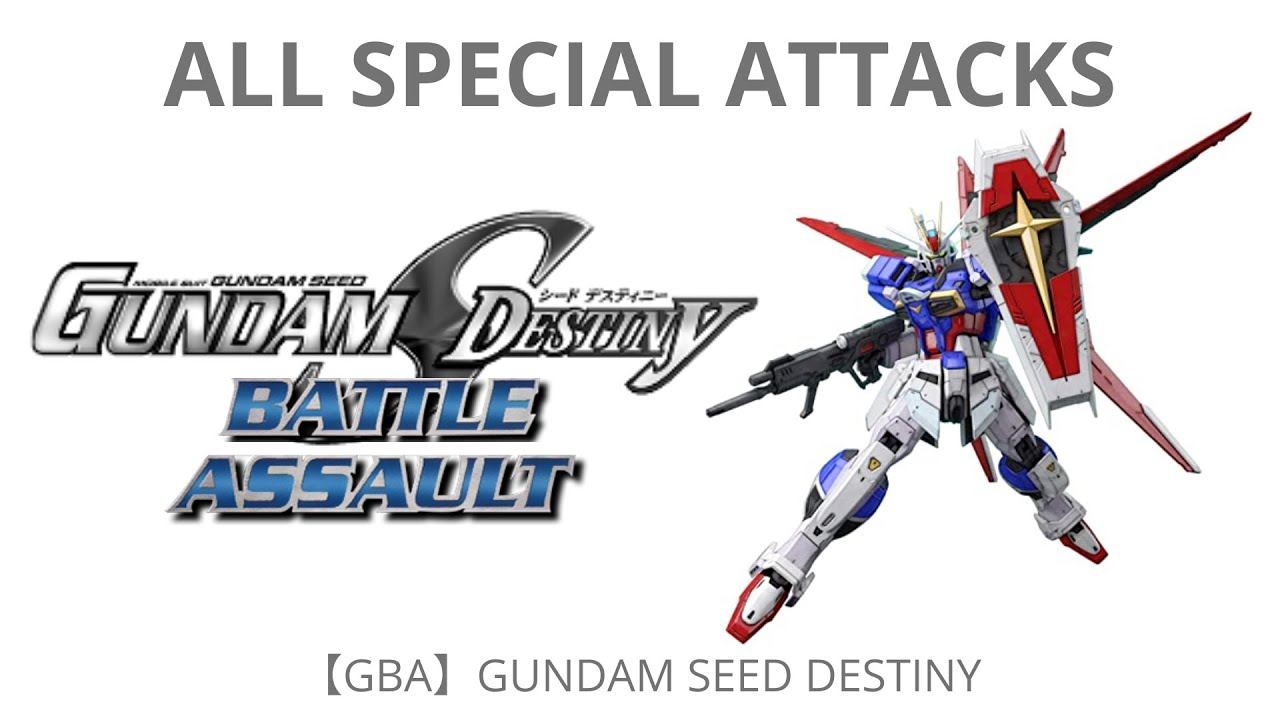 Download GBA Gundam Seed Destiny Battle Assault All Special Attacks