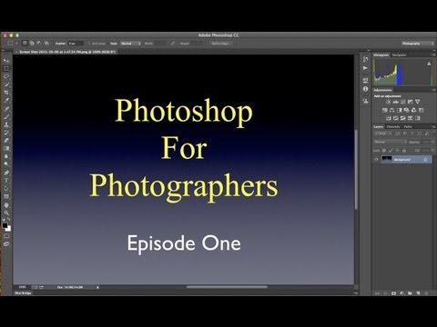 Photoshop For Photographers - Episode 1: Introduction