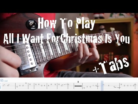 How To Play All I Want For Christmas Is You On Guitar +tabs