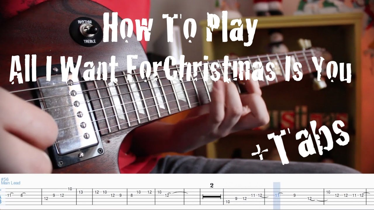How To Play All I Want For Christmas Is You On Guitar Tabs Youtube