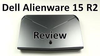 dell alienware 15 r2 review gtx 980m i7 6700hq skylake