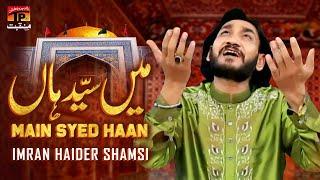 Main Syed Haan   Imran Haider Shamsi   TP Manqabat