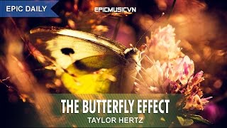 Epic Emotional | Taylor Hertz - The Butterfly Effect - Epic Music VN