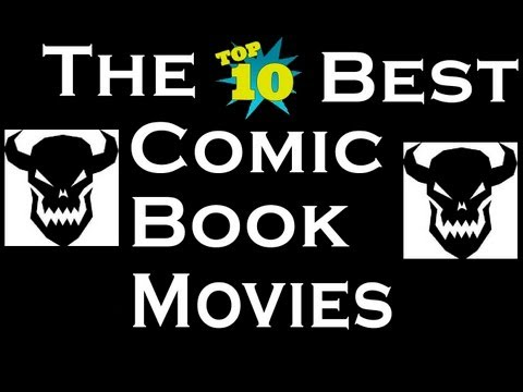 Random Fandom: Top 10 Best Comic Book Films