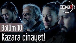 Çember 10. Bölüm - Kazara Cinayet!
