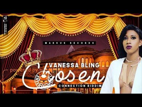 Vanessa Bling - Chosen (Raw) [Connection Riddim] March 2017