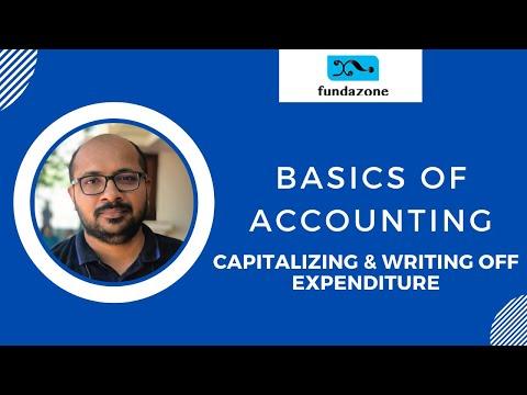 Basics Of Accounting - Capitalizing / Writing Off Expenditure