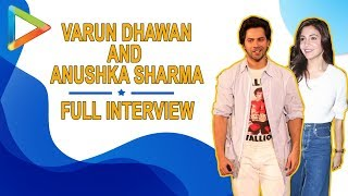 Exclusive: Varun Dhawan & Anushka Sharma OPEN UP about Sui Dhaaga & on set Shenanigans