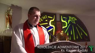 Rekolekcje Adwentowe - 13.12.2017 - Ks. Kacper Radzki