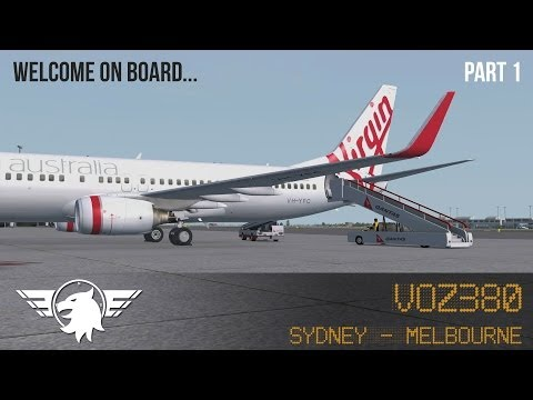 [PART 1] Welcome on board... VOZ380 | FSX | Sydney (YSSY) - Melbourne (YMML) | PMDG 737 NGX