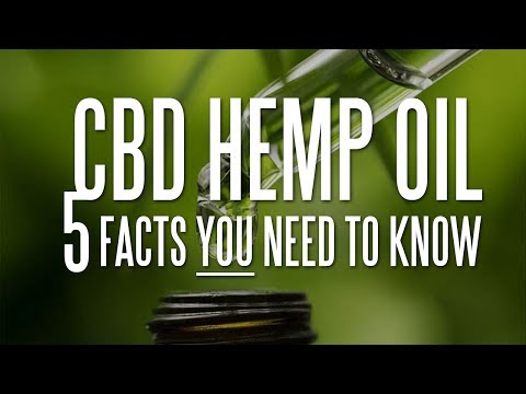 5 CBD Hemp Oil Facts You Need to be Aware Of