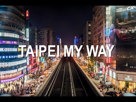 TAIPEI MY WAY (RAW STYLE)