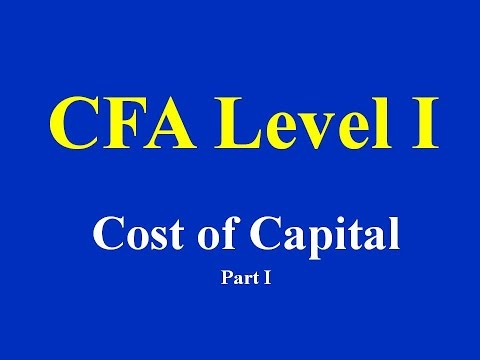 CFA Level I-R37- Cost of Capital- Part I