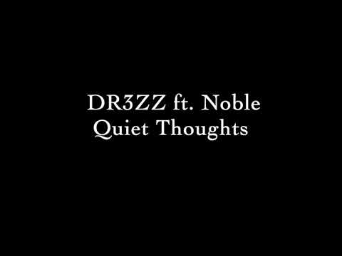 DR3ZZ ft. Noble - Quiet Thoughts (Audio)