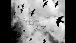 Ron Banano & Maya Levy - Mr.7