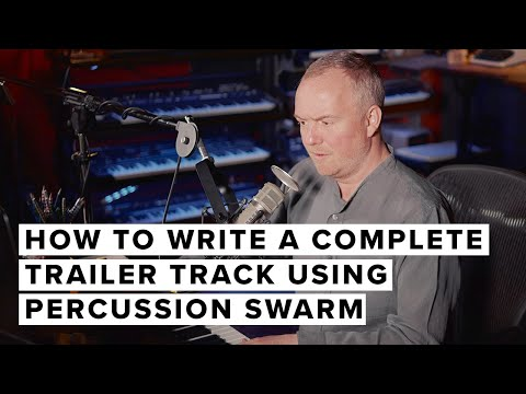 How To Write A Complete Trailer Track Using Percussion Swarm