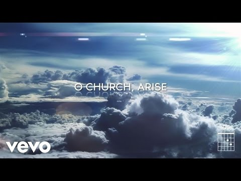 Keith & Kristyn Getty - O Church Arise (Arise, Shine) (Lyric Video) ft. Chris Tomlin