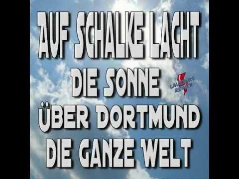 Schalker Lieder Auf Schalke Lacht Die Sonne Uber Dortmund Die